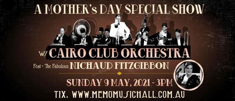 Mother's Day w/ Cairo Club Orchestra ft. Nichaud Fitzgibbon