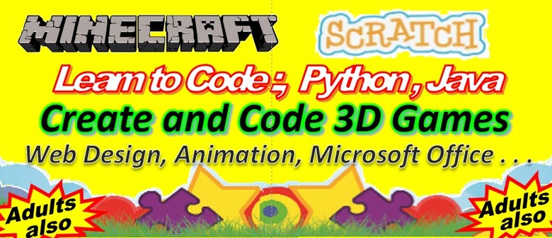 Minecraft, Learn to Code; Scratch, Python,Java, 3D Games etc
