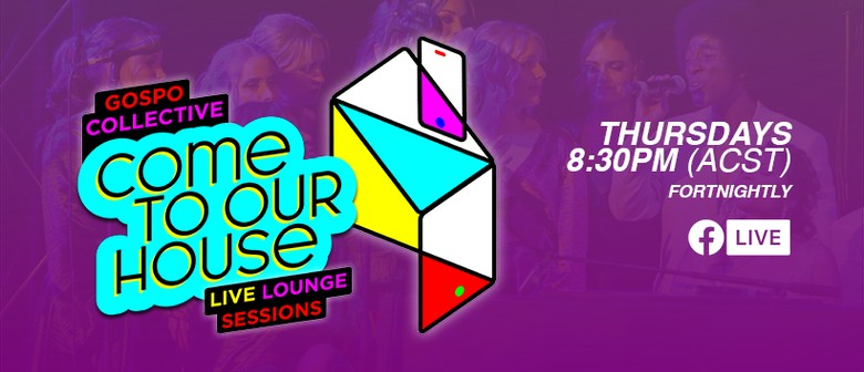 Gospo Collective's Come to Our House: Live Lounge Sessions.