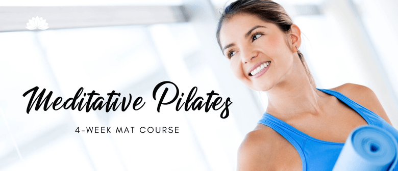Meditative Pilates: Beginners 4wk Mat Course