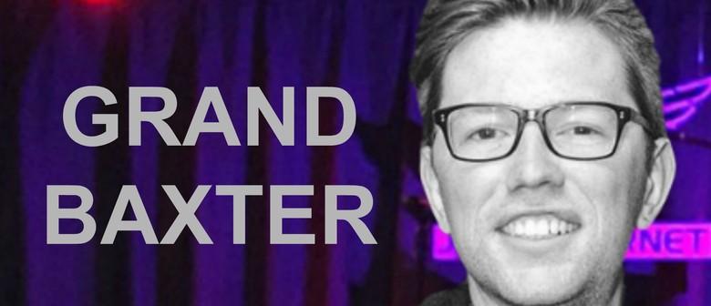 Grand Baxter Live
