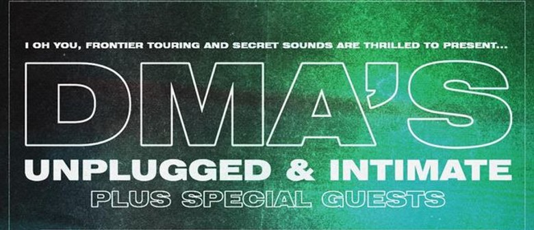 DMA'S Unplugged & Intimate