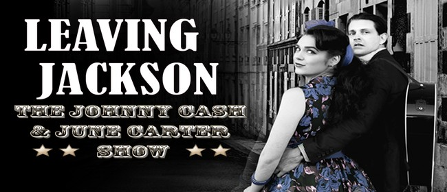 Image for Leaving Jackson – The Johnny Cash and June Carter Show