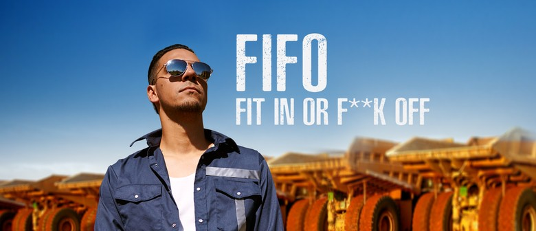 FIFO – Fit In or F**k Off!
