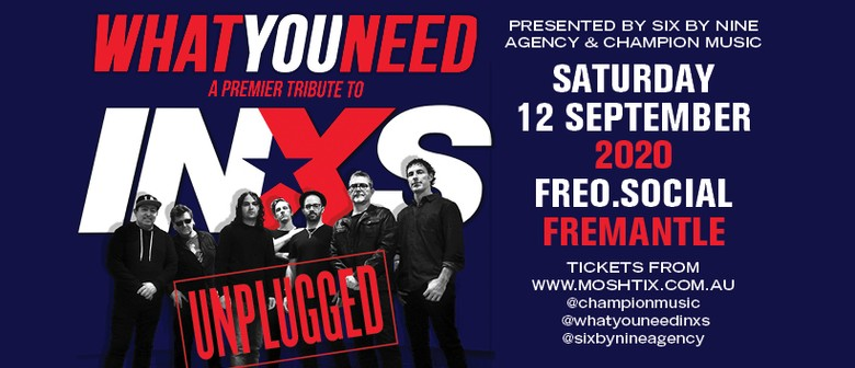 What You Need - A Premier Tribute to INXS - Unplugged
