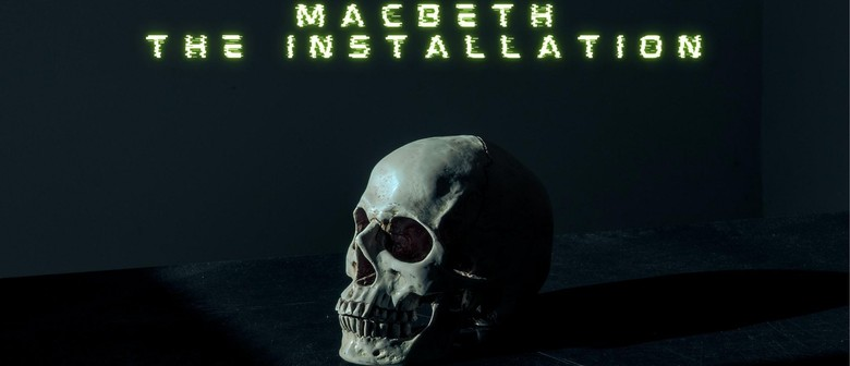 Macbeth - The Installation