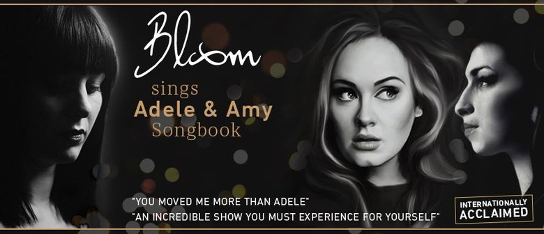 Bloom Sings The Adele and Amy Songbook