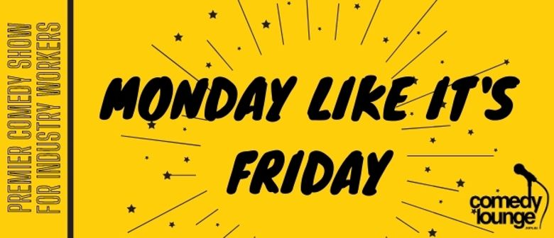 Monday Like It's Friday
