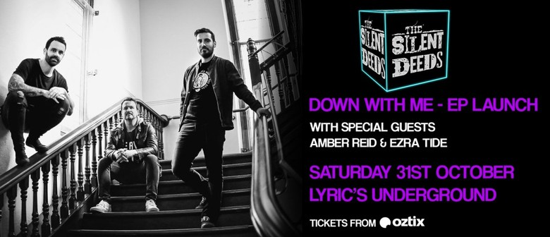 The Silent Deeds - Down With Me EP Launch