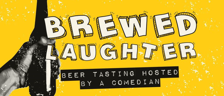 Brewed Laughter - Beer Tasting With A Comedian