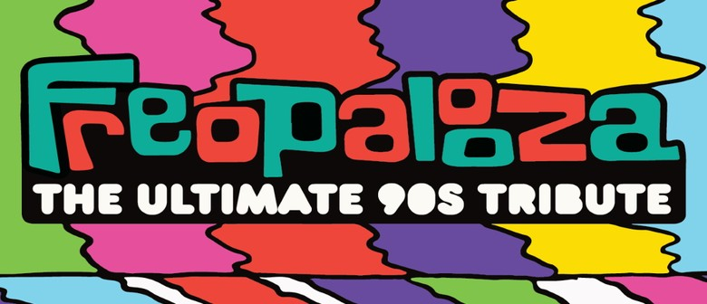 Freopalooza 2020 - The Ultimate 90s Tribute