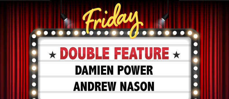 Stand Up Comedy With Damien Power & Andrew Nason