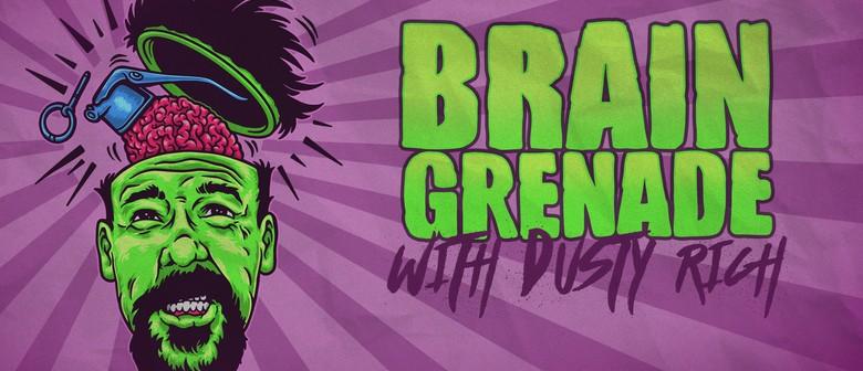 Brain Grenade with Dusty Rich