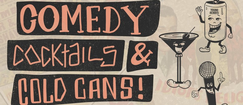 Comedy, Cocktails and Cans