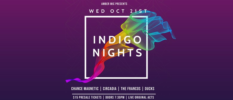Indigo Nights (Chance Magnetic/Circadia/The Francos/Ducks)