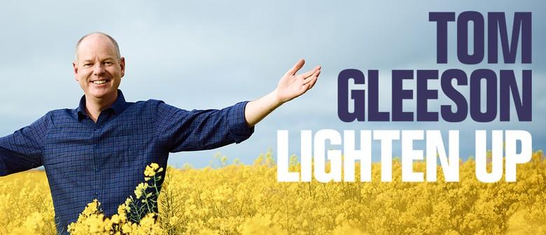 Tom Gleeson: Lighten Up - Return Season