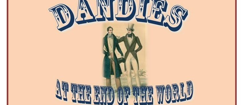 Dandies at the End of the World