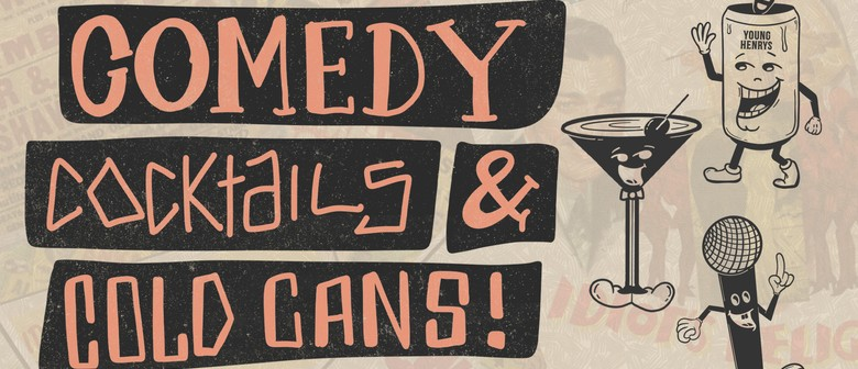 Comedy + Cocktails + Cold Cans