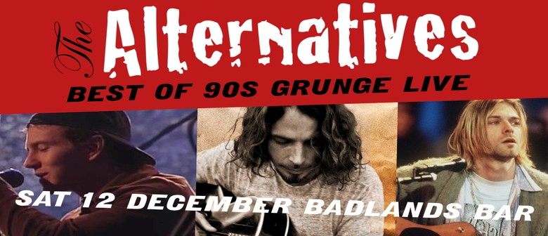 The Alternatives - Best of 90s Grunge - Final Show for 2020
