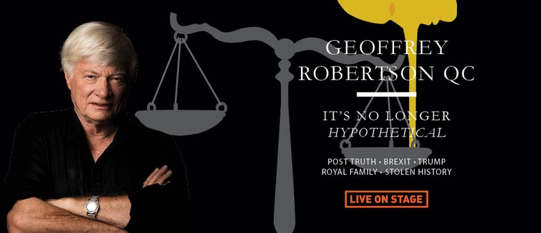 Geoffrey Robertson - It's No Longer Hypothetical