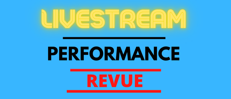 Performance Revue - Livestream Comedy Night