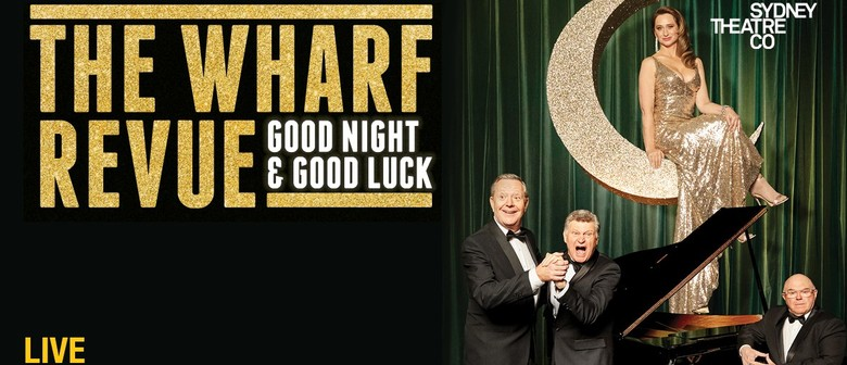The Wharf Revue - Good Night and Good Luck