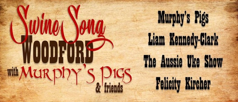 Swinesong Woodford, Murphy's Pigs and Friends