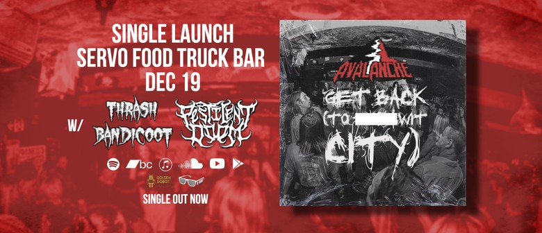 Avalanche - Get Back (To F/Wit City) Single Launch w/ Thrash