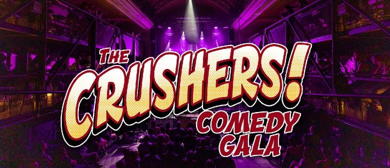 The CRUSHERS Comedy Gala