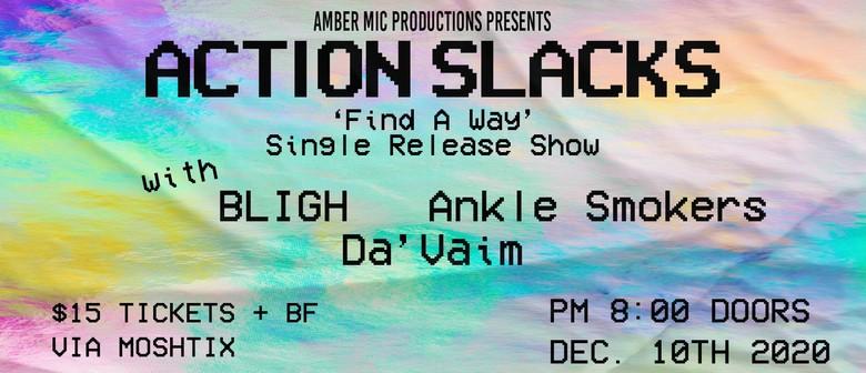 Action Slacks Single Release Show