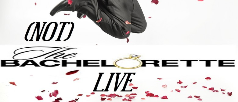 (Not) The Bachelorette Live Hosted by Luke Bolland