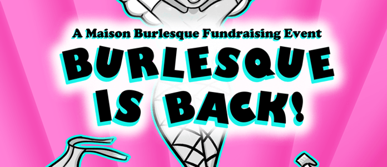 Burlesque is Back