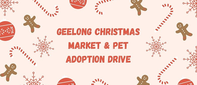 Geelong Christmas Market and Pet Adoption Drive