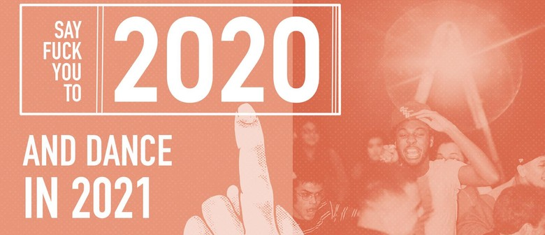 Say FU to 2020 & Dance in 2021