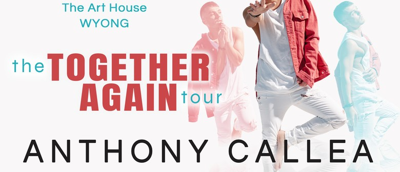 Anthony Callea: The Together Again Tour