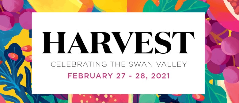 Harvest - Celebrating the Swan Valley