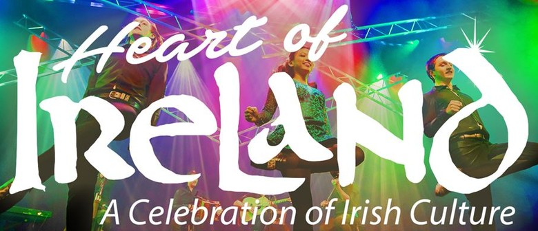 Heart of Ireland 'One Night Only' - St Patrick's Day