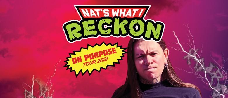 Nat's What I Reckon 'On Purpose' - Adelaide Fringe