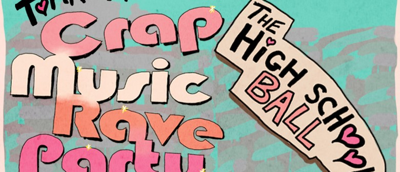 Crap Music Rave Party: The High School Ball