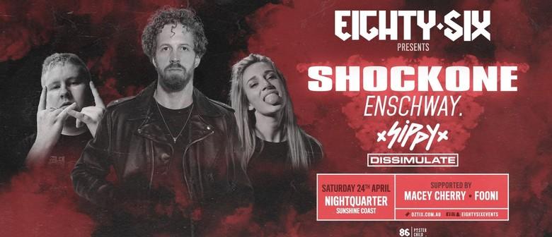 Eighty-six Ft. ShockOne, Enschway & Sippy