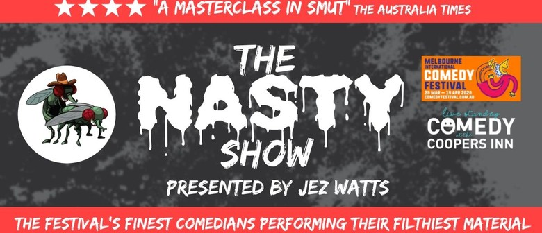The Nasty Show – Melbourne Comedy Festival 2021