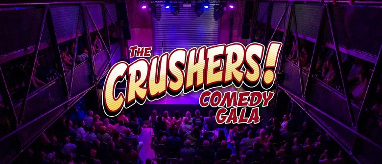 The Crushers Comedy Gala