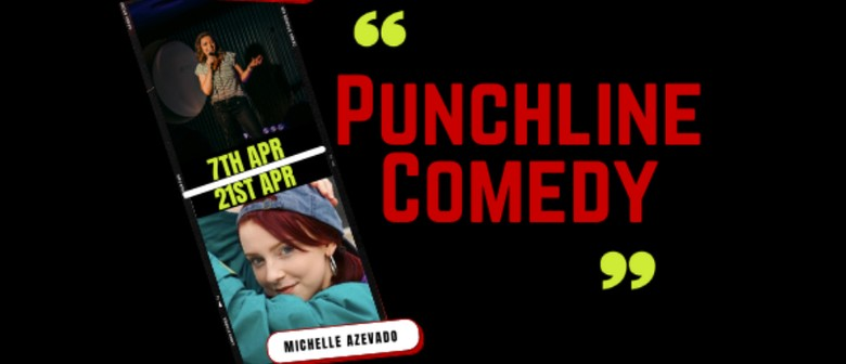 Punchline Comedy ft Michelle Azevado