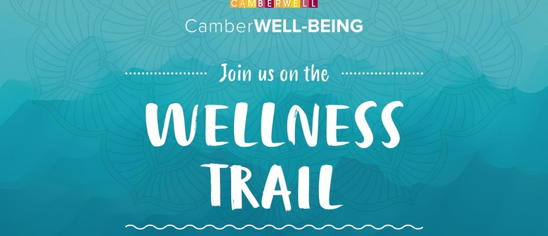 CamberWELL-BEING: Join Us On The Wellness Trail