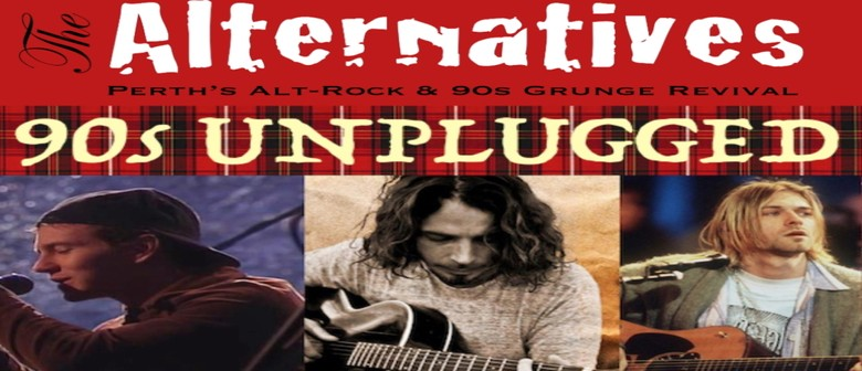 The Alternatives - The Best of 90s Grunge - Unplugged