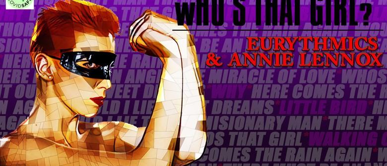 Who's That Girl? Eurythmics & Annie Lennox Tribute Show