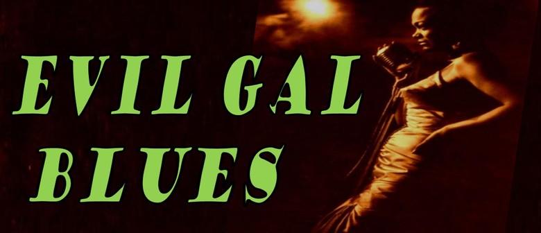 Evil Gal Blues with Liza Ohlback & Kate Lush