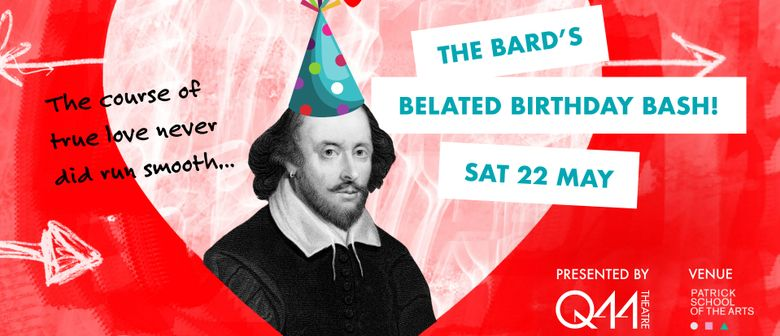 The Bard's Belated Birthday Bash!