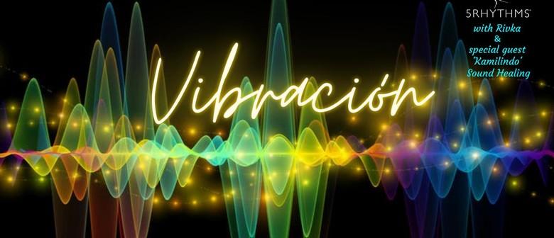 'Vibración', 5Rhythms with Rivka & Kamilindo