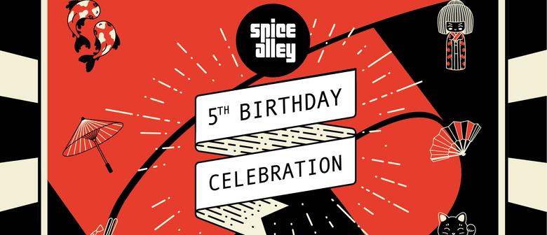 Spice Alley's 5th Birthday